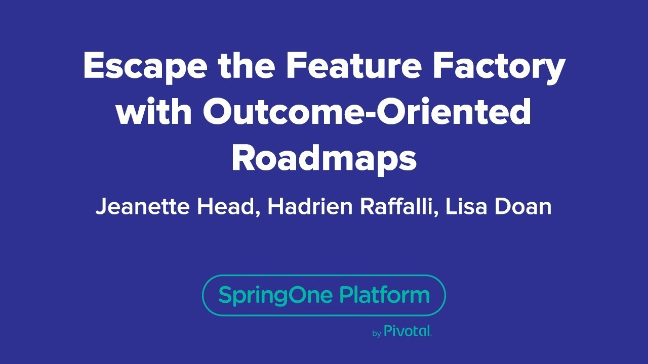 Escaping Features Factory with Outcome-Oriented Roadmaps